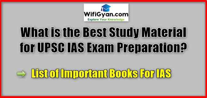 What is the Best Study Material for UPSC IAS Exam Preparation?