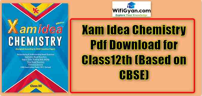 Xam Idea Chemistry Pdf Download for Class12th (Based on CBSE)