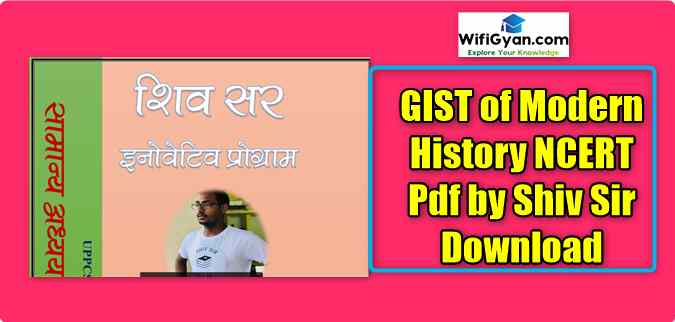 GIST of Modern History NCERT Pdf by Shiv Sir Download
