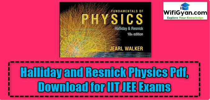Halliday and Resnick Physics Pdf, Download for IIT JEE Exams