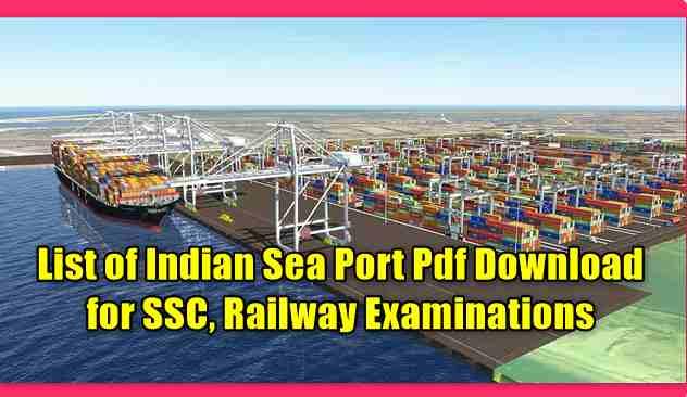 List of Indian Sea Port Pdf Download for SSC, Railway Examinations