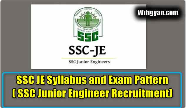 SSC JE Syllabus and Exam Pattern ( SSC Junior Engineer Recruitment)