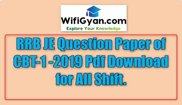 RRB JE Question Paper of CBT-1 -2019 Pdf Download for All Shift.