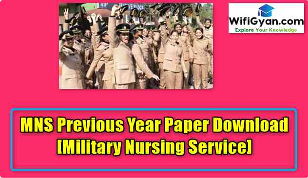 MNS Previous Year Paper Download [Military Nursing Service]