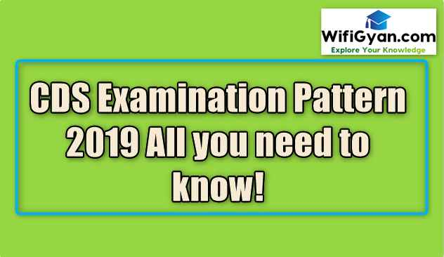 CDS Examination Pattern 2019 All you need to know!