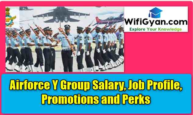 Airforce Y Group Salary, Job Profile, Promotions and Perks