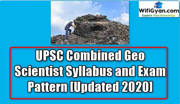UPSC Combined Geo Scientist Syllabus and Exam Pattern [Updated 2020]