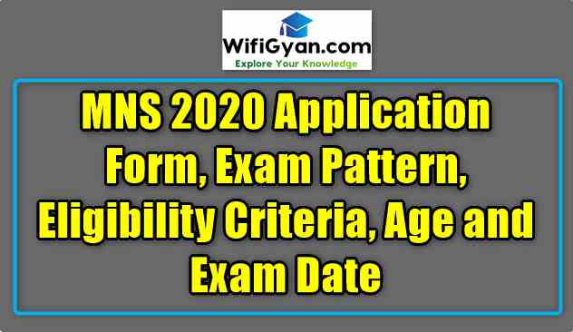 MNS 2020 Application Form, Exam Pattern, Eligibility Criteria, Age and Exam Date