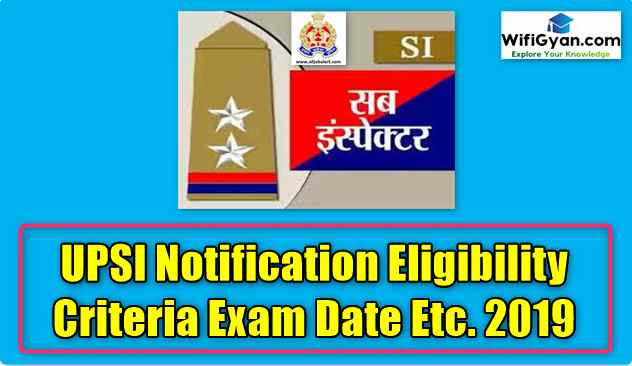 UPSI Notification Eligibility Criteria Exam Date Etc. 2019