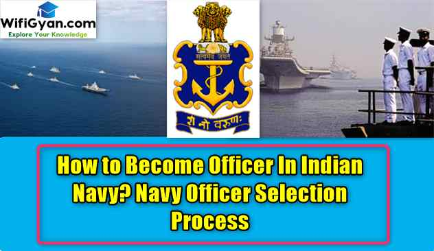 How to Become Officer In Indian Navy? Navy Officer Selection Process