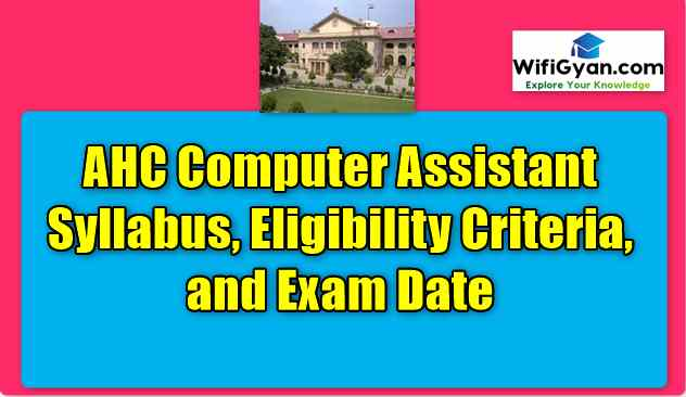 AHC Computer Assistant Syllabus, Eligibility Criteria, and Exam Date