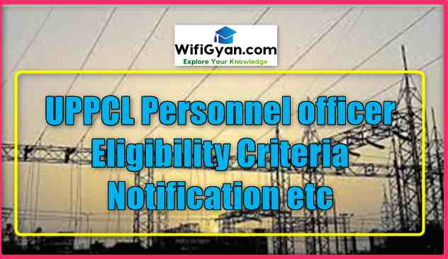 UPPCL Personnel officer Eligibility Criteria Notification etc