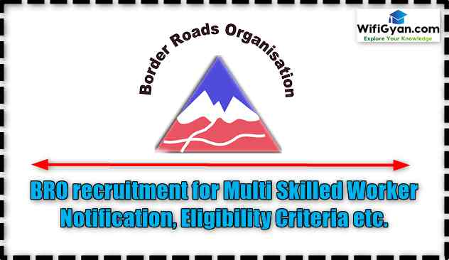 BRO recruitment for Multi Skilled Worker Notification, Eligibility Criteria etc.