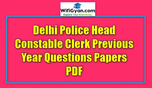 Delhi Police Head Constable Clerk Previous Year Questions Papers PDF