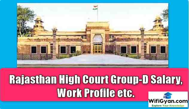Rajasthan High Court Group-D Salary, Work Profile etc.