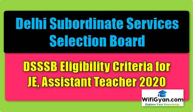 DSSSB Eligibility Criteria for JE, Assistant Teacher 2020