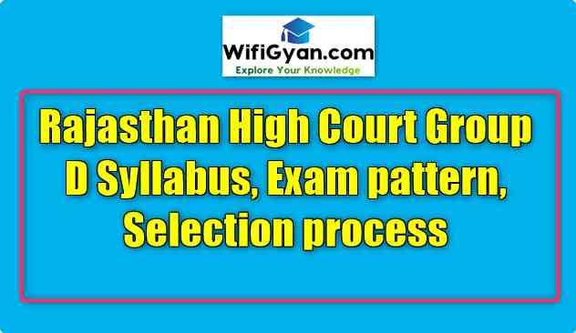 Rajasthan High Court Group D Syllabus, Exam pattern, Selection process