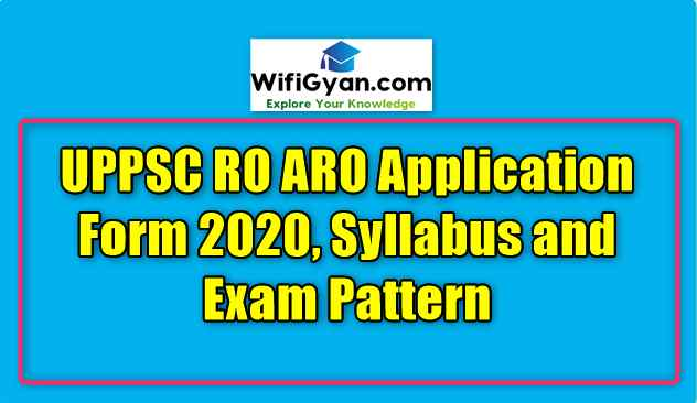 UPPSC RO ARO Application Form 2020, Syllabus and Exam Pattern