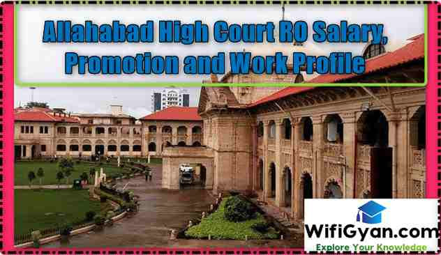 Allahabad High Court RO Salary, Promotion and Work Profile