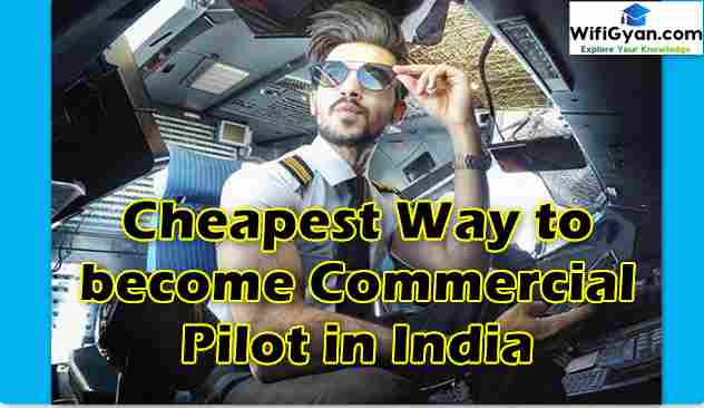 Cheapest Way to become Commercial Pilot in India