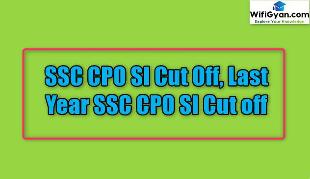 SSC CPO SI Cut Off, Last Year SSC CPO SI Cut off
