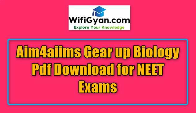 Aim4aiims Gear up Biology Pdf Download for NEET Exams