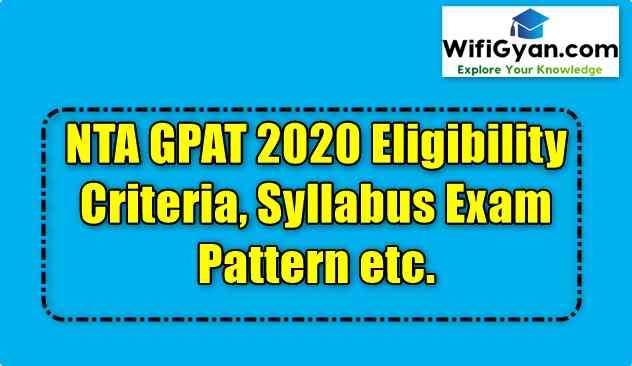 NTA GPAT 2020 Eligibility Criteria, Syllabus Exam Pattern etc.