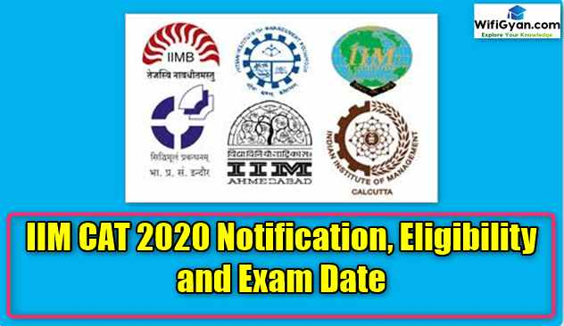 IIM CAT 2020 Notification, Eligibility and Exam Date