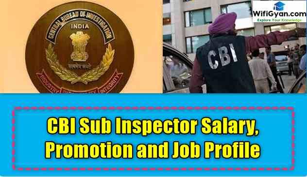 CBI Sub Inspector Salary, Promotion and Job Profile