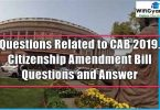 Questions Related to CAB 2019. Citizenship Amendment Bill Questions and Answer
