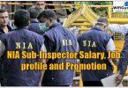 NIA Sub-Inspector Salary, Job profile and Promotion