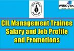 CIL Management Trainee Salary and Job Profile and Promotions