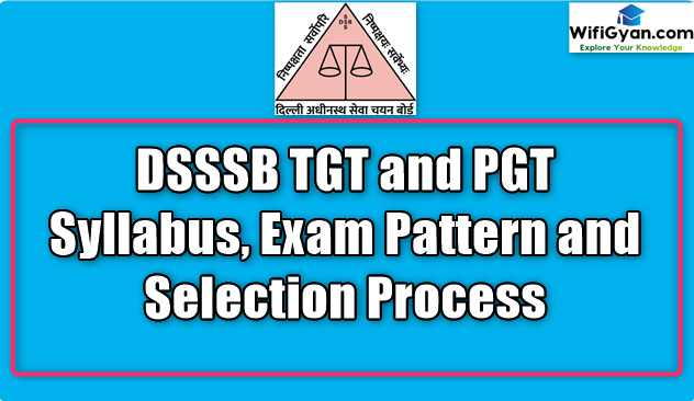DSSSB TGT and PGT Syllabus, Exam Pattern and Selection Process