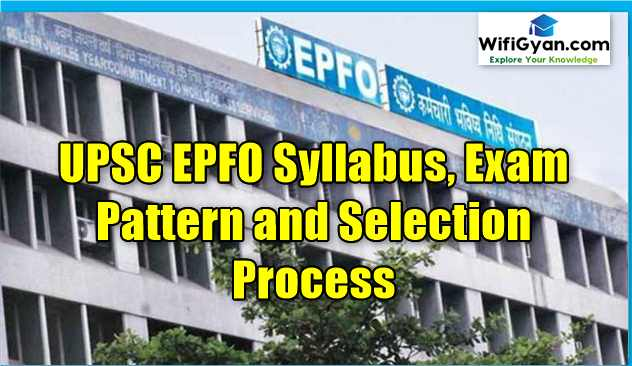 UPSC EPFO Syllabus, Exam Pattern and Selection Process