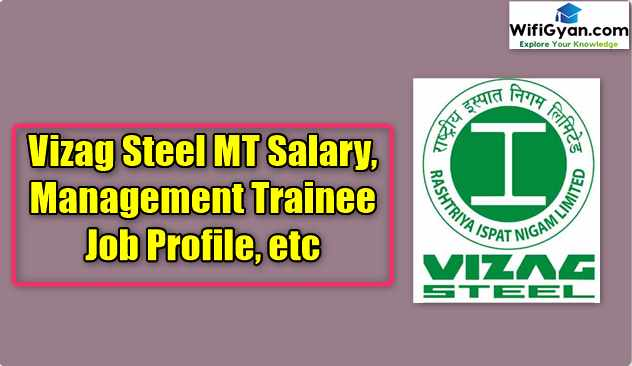 Vizag Steel MT Salary, Management Trainee Job Profile, etc