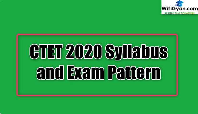 CTET 2020 Syllabus and Exam Pattern