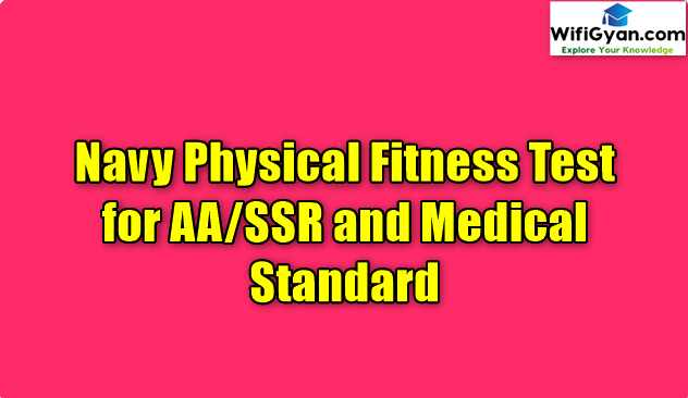 Navy Physical Fitness Test for AA/SSR and Medical Standard
