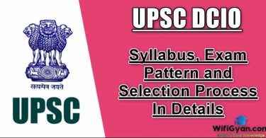 UPSC DCIO Syllabus, Exam Pattern and Selection Process In Details