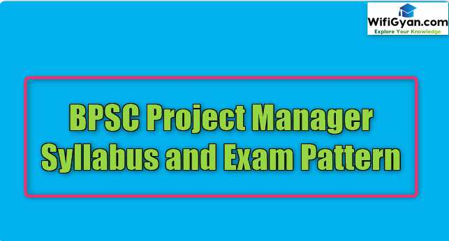 BPSC Project Manager Syllabus and Exam Pattern
