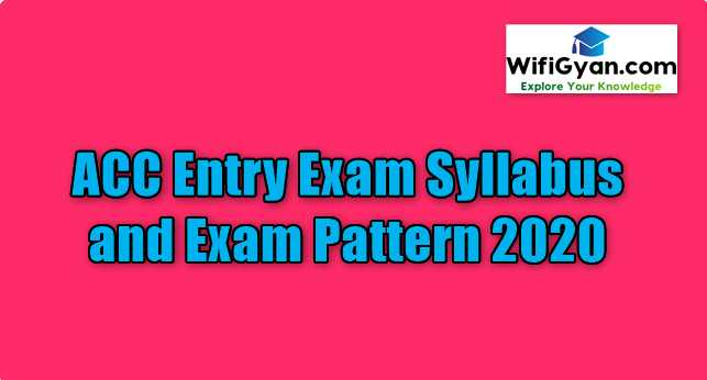 ACC Entry Exam Syllabus and Exam Pattern 2020