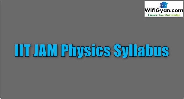 IIT JAM Physics Syllabus! Full IIT JAM Syllabus Physics PDF