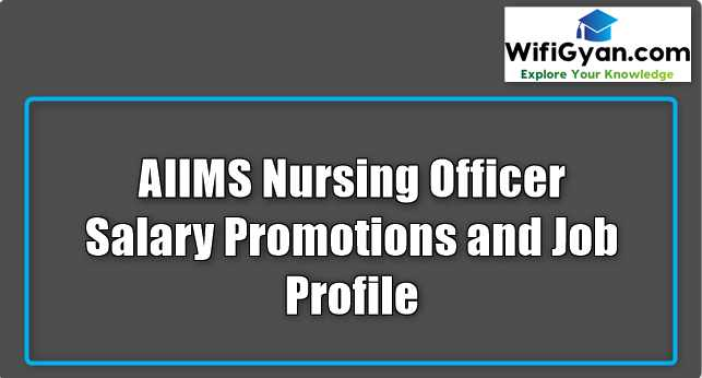 AIIMS Nursing Officer Salary Promotions and Job Profile