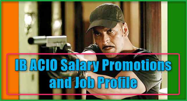 IB ACIO Salary Promotions and Job Profile