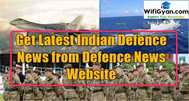 Get Latest Indian Defence News from Defence News Website