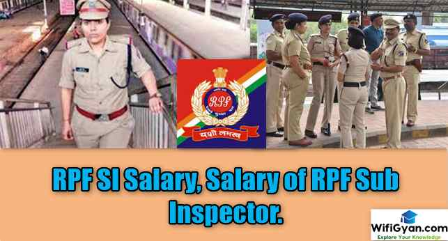 RPF SI Salary: What is the Salary of RPF Sub Inspector?