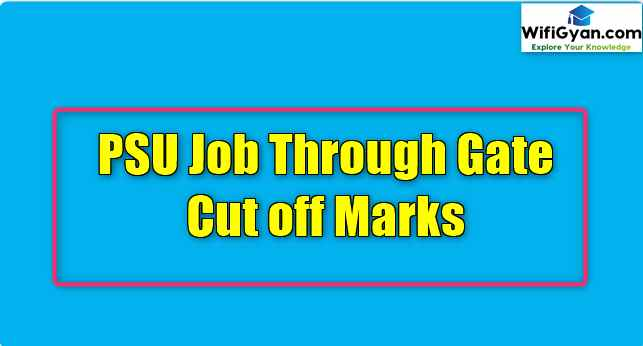 PSU Job Through Gate Cut off Marks