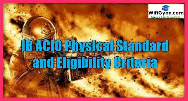 IB ACIO Physical Standard and Eligibility Criteria
