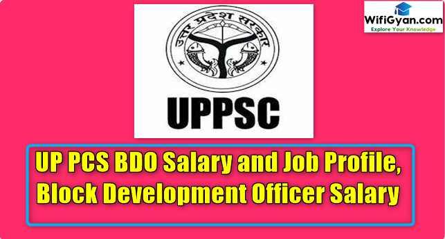 UP PCS BDO Salary and Job Profile, Block Development Officer Salary