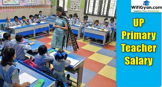 UP Primary Teacher Salary: What is Primary Teacher Salary in UP