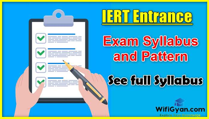 IERT Entrance exam Syllabus and Pattern, See full Syllabus